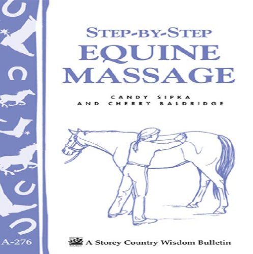 Step-by-Step Equine Massage: (Storey's Country Wisdom Bulletin A-2776 (Storey Country Wisdom Bulletin)