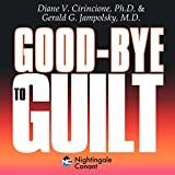 img - for Goodbye to Guilt: Releasing Fear Through Forgiveness book / textbook / text book