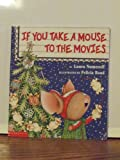 If You Take a Mouse to the Movies (043925406X) by Laura Numeroff