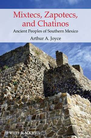 Mixtecs, Zapotecs, and Chatinos: Ancient Peoples of Southern Mexico (Peoples of America)