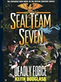 Seal Team Seven #18: Deadly Force: Deadly Force