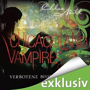 Verbotene Bisse (Chicagoland Vampires 2) Audiobook