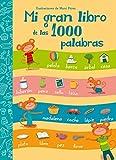 Mi Gran Libro De Las 1000 Palabras (MIS PRIMERAS PALABRAS)