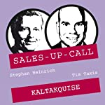 Kaltakquise (Sales-up-Call) | Stephan Heinrich,Tim Taxis