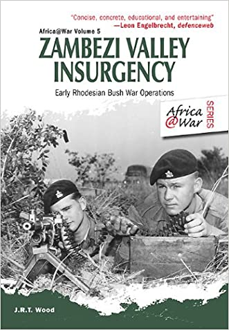 Zambezi Valley Insurgency: Early Rhodesian Bush War Operations (Africa@war)