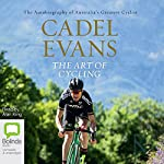 The Art of Cycling   Cadel Evans
