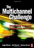 echange, troc Hugh Wilson, Rod Street, Lindsay Bruce - MULTI CHANNEL CHALLENGE: Channel Management and Channel Innovation