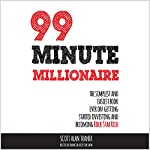 99 Minute Millionaire: The Simplest and Easiest Book Ever on Getting Started Investing and Becoming Rock Star Rich | Scott Alan Turner