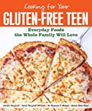 img - for Cooking for Your Gluten-Free Teen: Everyday Foods the Whole Family Will Love book / textbook / text book