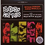 Stop Drop And Roll ~ Foxboro Hot Tubs