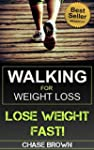 Walking: Walking for Weight Loss - A...