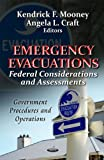 Emergency Evacuations: Federal Considerations and Assessments (Government Procedures and Operations: Public Health in the 21st Century)
