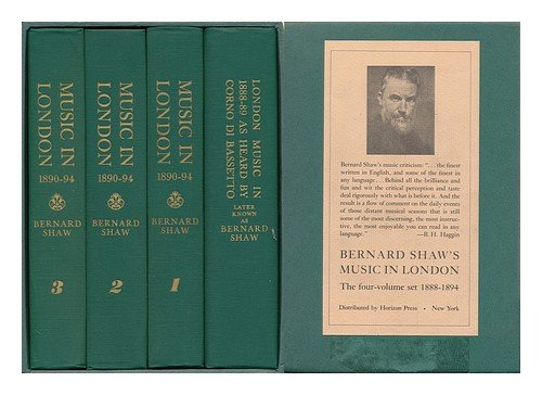 London Music in 1888-89 As Heard by Corno Di Bassetto (Later Known As Bernard Shaw) with Some Further Autobiographical Particulars - [ Complete in 4 Slip-Cased Volumes Incl. the Supplementary Volume], Bernard (1856-1950) Shaw