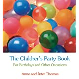 The Children's Party Book: For Birthdays and Other Occasionsby Anne Thomas