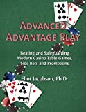 img - for Advanced Advantage Play: Beating and Safeguarding Modern Casino Table Games, Side Bets and Promotions book / textbook / text book