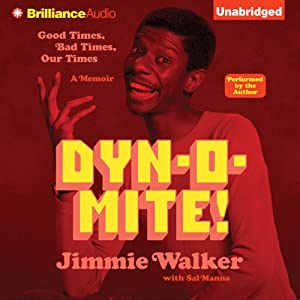 Dynomite!: Good Times, Bad Times...Our Times - A MemoirGood Times, Bad Times...Our Times - A Memoir | [Jimmie Walker]