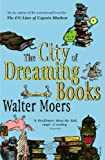 Walter Moers The City Of Dreaming Books (Zamonia 3)