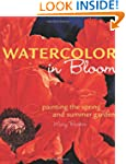 Watercolor in Bloom: Painting the Spr...