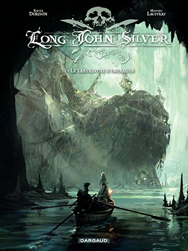 long-john-silver-tome-3-le-labyrinthe-demeraude-french-edition