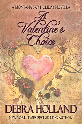 A Valentine's Choice: A Montana Sky Series Holiday Novella (The Montana Sky Series) PDF