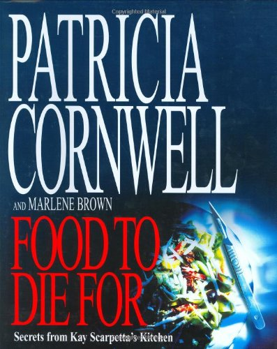 Food to Die for: Secrets from Kay Scarpetta's Kitchen Image