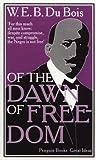 Of the Dawn of Freedom. W.E.B. Du Bois (Penguin Great Ideas) (0141043938) by Du Bois, W. E. B.