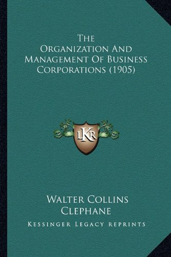 The Organization and Management of Business Corporations (1905)