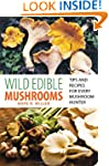 Wild Edible Mushrooms: Tips and Recip...