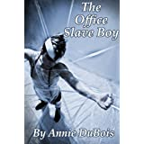 The Office Slave Boy (Gay BDSM)di Annie DuBois