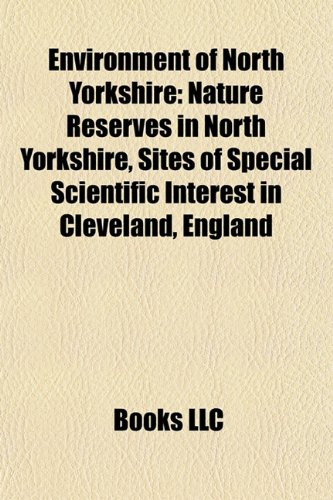 Environment of North Yorkshire: Nature Reserves in North Yorkshire, Sites of Special Scientific Interest in Cleveland, England