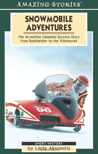 snowmobile-adventures-the-incredible-canadian-success-from-bombardier-to-the-villeneuves-amazing-sto