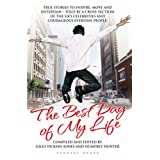 The Best Day Of My Life - True Stories to Inspire, Move and Entertain: True Stories to Inspire, Move and Entertain - Told by a Cross-section of the UK's Celebrities and Courageous Everyday Peopleby Giles Vickers-Jones