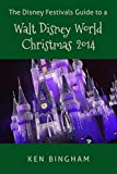 The Disney Festivals Guide to a Walt Disney World Christmas 2014
