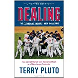 Dealing: The Cleveland Indians' New Ballgame: How a Small-Market Team Reinvented Itself as a Major League Contender ~ Terry Pluto
