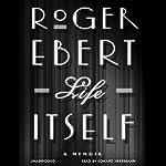 Life Itself: A Memoir | Roger Ebert