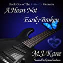 A Heart Not Easily Broken: The Butterfly Memoirs, Book 1 Audiobook by M.J. Kane Narrated by Quiana Goodrum