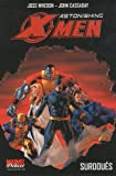 Astonishing X-Men, Tome 1 : Surdou�s
