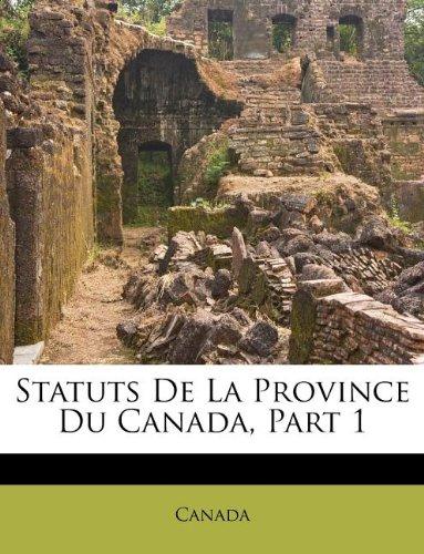 Statuts De La Province Du Canada, Part 1