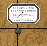 img - for The Civilized Shopper's Guide to Rome book / textbook / text book