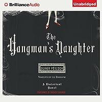 The Hangman's Daughter Hörbuch von Oliver Pötzsch, Lee Chadeayne (translator) Gesprochen von: Grover Gardner