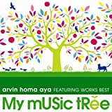 My Music Tree / arvin homa aya FEATURING WORKS BEST