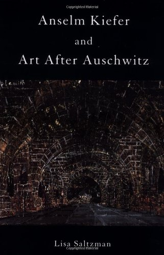 Anselm Kiefer and Art after Auschwitz (Cambridge Studies in New Art History and Criticism)