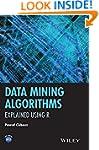 Data Mining Algorithms: Explained Usi...