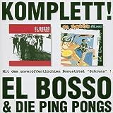 El Bosso and Die Ping Komplett