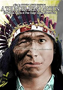 A thunder-being nation : the Oglala Lakota of Pine Ridge Indian Reservation