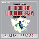 The Hitchhiker's Guide to the Galaxy: The Primary Phase (Dramatised) | Douglas Adams