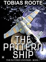 The Pattern Ship (The Pattern Universe Book 1) (English Edition)
