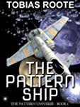 The Pattern Ship (The Pattern Univers...
