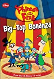 Phineas and Ferb: Big-Top Bonanza (Phineas & Ferb Chapter Books)