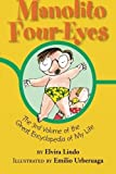 Manolito Four-Eyes: The 3rd Volume of the Great Encyclopedia of My Life (Manolito Four-Eyes Book 3) Elvira Lindo
